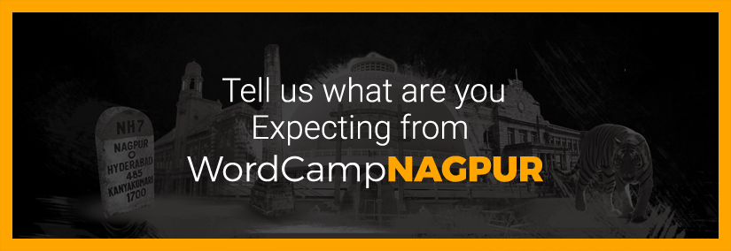 Tell us what are you expecting from WordCamp Nagpur