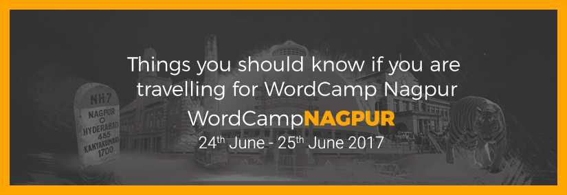 Things you should know if you are travelling for WordCamp Nagpur