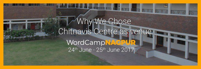 Why we chose Chitnavis Centre as WordCamp Nagpur Venue