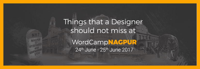 Things that a Designer should not miss at WordCamp Nagpur